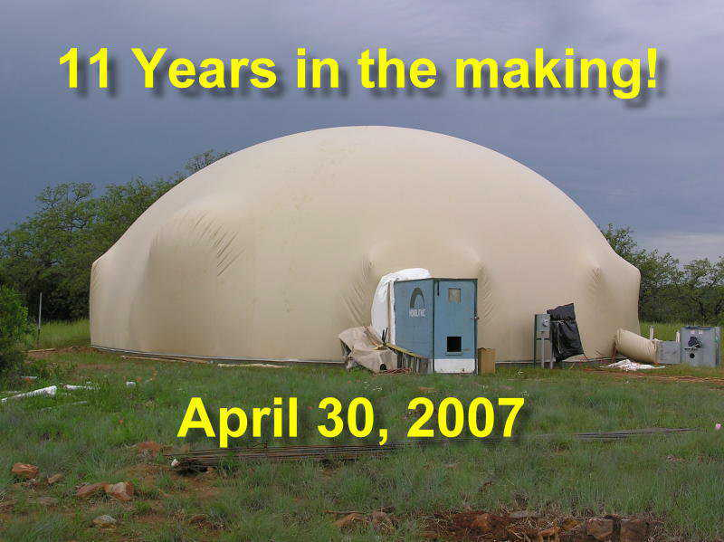 Long time coming! — In April 2007, the Airform for Sharon and Terry Smiths' Monolithic Dome home was inflated and the Monolithic Constructors' crew began building. The Smiths first began their research for energy-efficient, green housing in 1996, so their Palo Pinto Dome was 11 years in the making.