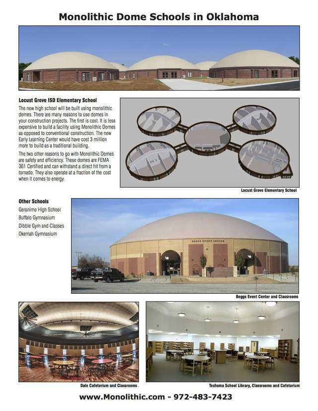 "Monolithic Dome Schools – THE answer for schools in ""tornado alley.""   See: http://www.monolithic.com/topics/schools"